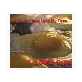 I Love Eggs Canvas Print
