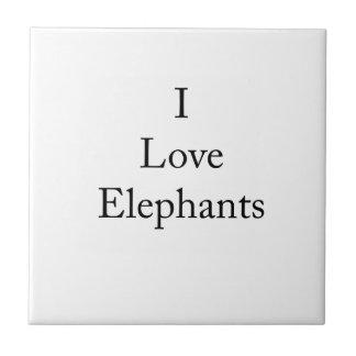 I Love Elephants Tile