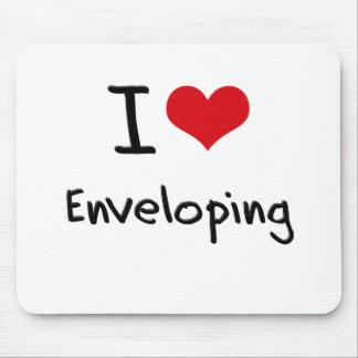 I love Enveloping Mousepad