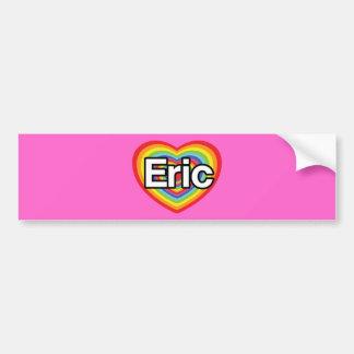 I love Eric, rainbow heart Bumper Sticker