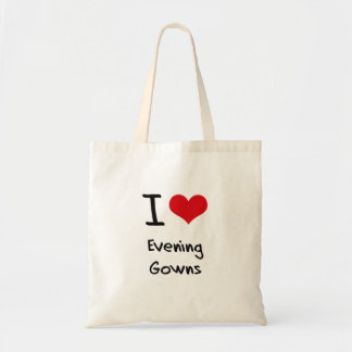 I Love Evening Gowns Budget Tote Bag