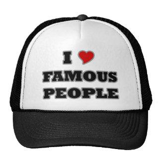 I Love Famous People Cap