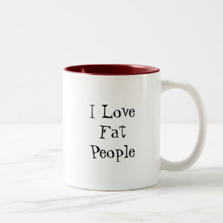 I Love Fat People! Two-Tone Coffee Mug