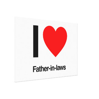 i love father in laws stretched canvas prints