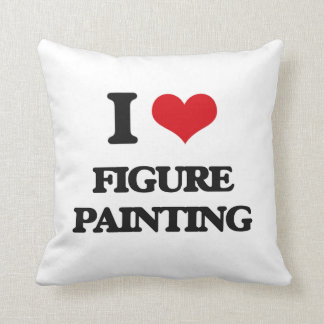 I Love Figure Painting Pillow