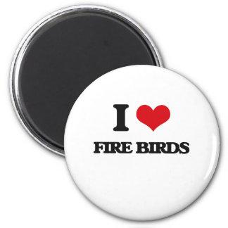 I love Fire Birds 6 Cm Round Magnet