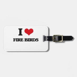 I love Fire Birds Travel Bag Tags