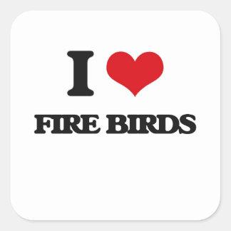 I love Fire Birds Square Sticker