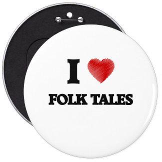 I love Folk Tales 6 Cm Round Badge