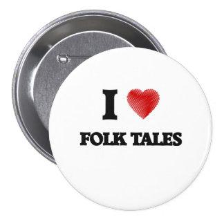 I love Folk Tales 7.5 Cm Round Badge