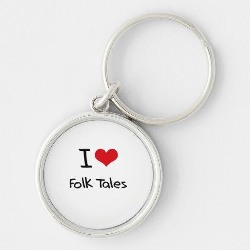 I Love Folk Tales Keychains