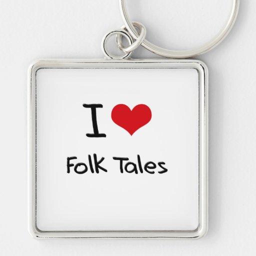 I Love Folk Tales Key Chain