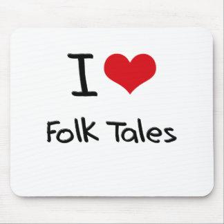 I Love Folk Tales Mouse Pads