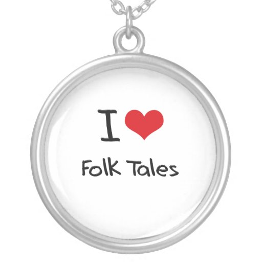 I Love Folk Tales Pendants