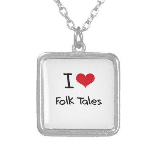 I Love Folk Tales Custom Jewelry