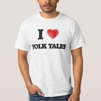 I love Folk Tales Shirts