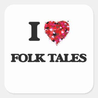 I Love Folk Tales Square Sticker