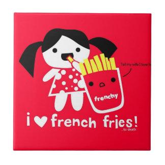 I LOVE FRENCH FRIES TILE