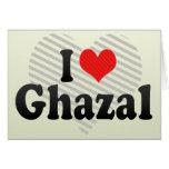 I Love Ghazal Greeting Card