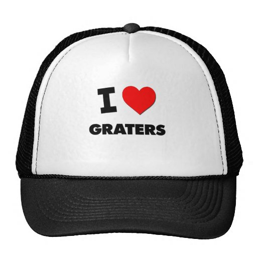 I Love Graters Hat
