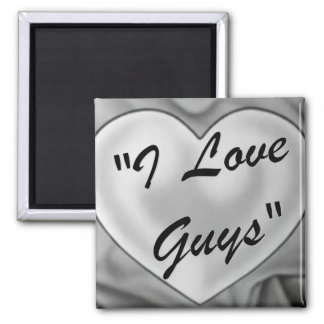 I Love Guys Magnet