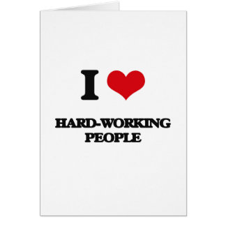 I love Hard-Working People Card