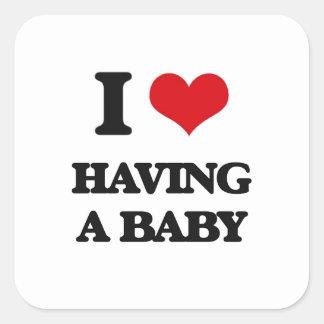 I love Having A Baby Square Sticker