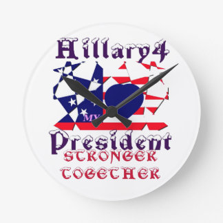 I love Hillary For USA President We are Stronger T Round Clock