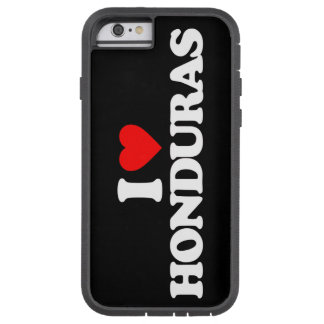 I LOVE HONDURAS TOUGH XTREME iPhone 6 CASE