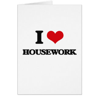 I love Housework Greeting Cards