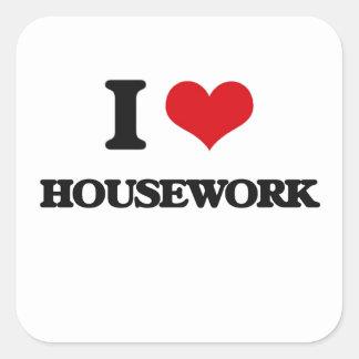 I love Housework Square Sticker