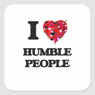 I Love Humble People Square Sticker