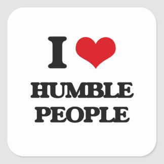 I love Humble People Square Sticker