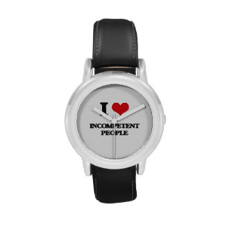 I Love Incompetent People Wrist Watches