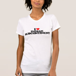 I LOVE INDIAN SUBCONTINENT TEE SHIRT