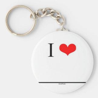 I Love (Insert Name) Key Chains