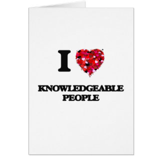 I Love Knowledgeable People Greeting Card