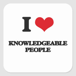 I Love Knowledgeable People Square Stickers