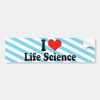 I Love Life Science Bumper Sticker