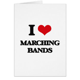 I Love Marching Bands Card