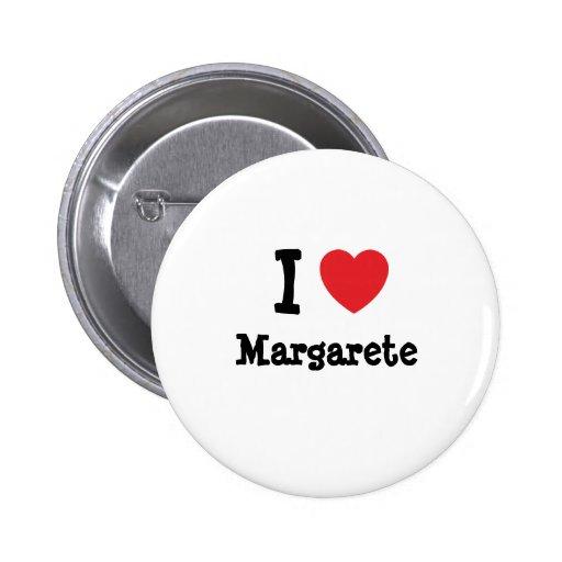 I love Margarete heart T-Shirt Buttons