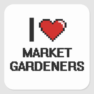 I love Market Gardeners Square Sticker
