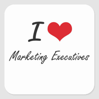 I love Marketing Executives Square Sticker
