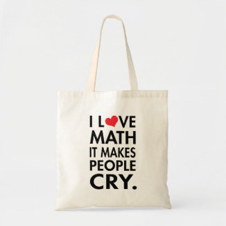 I Love Math, It makes people cry Canvas Bags