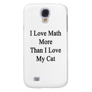 I Love Math More Than I Love My Cat Galaxy S4 Case