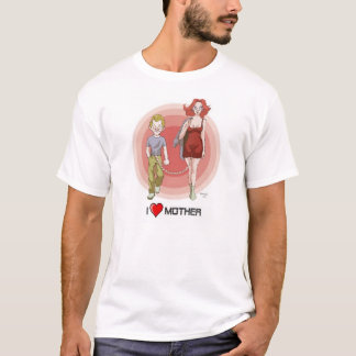 I LOVE MOTHER TO YOU T-Shirt