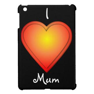 I love Mum Cover For The iPad Mini