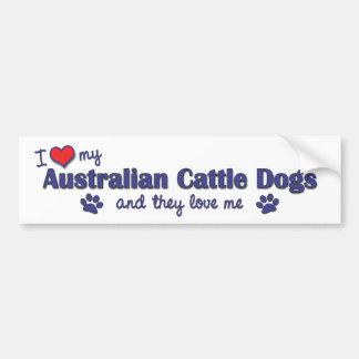 I Love My Australian Cattle Dogs (Multiple Dogs) Bumper Sticker