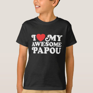 I Love My Awesome Papou T-Shirt
