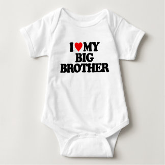 I LOVE MY BIG BROTHER BABY BODYSUIT